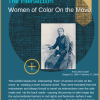 Welcome to the Intersection – Women of Color On the Move- a traveling motivational exhibit that highlights the untold stories struggle and success