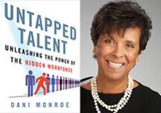 New book to be released –Untapped Talent: Unleashing the Power of the Hidden Workforce by Dani Monroe