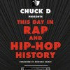 """Chuck D Presents This Day In Rap And Hip-Hop History,"