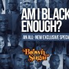 "Brown Sugar Streaming Service to Release New Documentary ""Am I Black Enough?"" on Feb. 12"