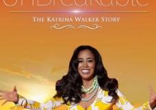 "KATRINA WALKER's memoir, ""UNBREAKABLE – 5 Husbands, Homeless, to Self-Made Millionaire."